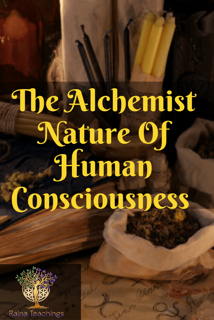 The Alchemist Nature of Human Consciousness
