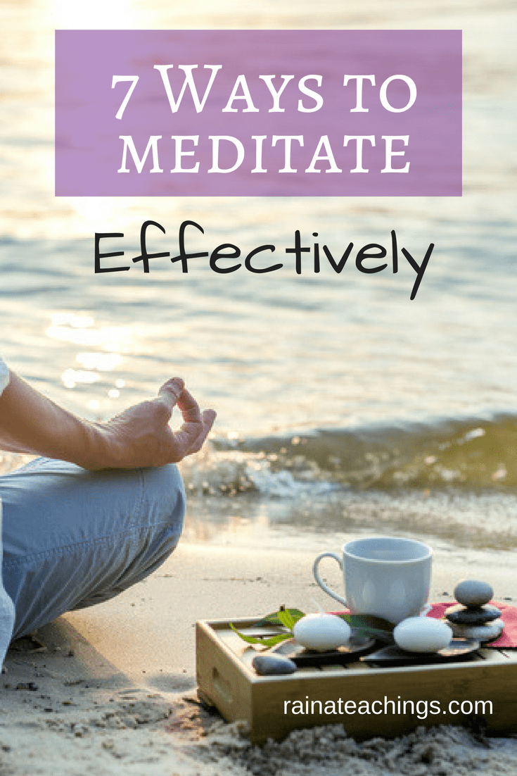 7 Ways to meditate more effectively and productively | rainateachings #meditate #spirituality