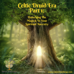 Celtic Druid Era Part 1: Unlocking Your Spiritual Ancestry