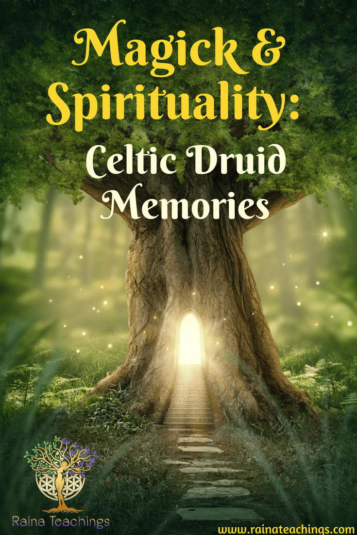 Magick & Spirituality: Celtic Druid Memories