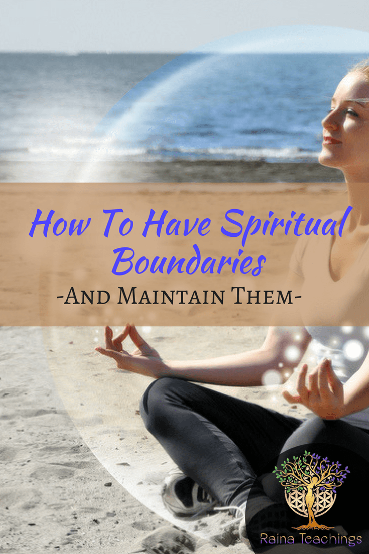 How to Have Spiritual Boundaries and Maintain Them