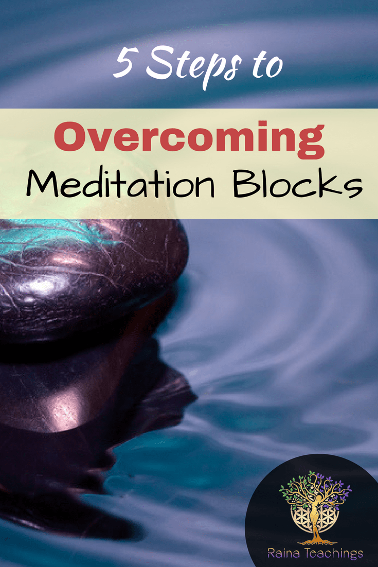 5 Steps to Overcoming Meditation Blocks