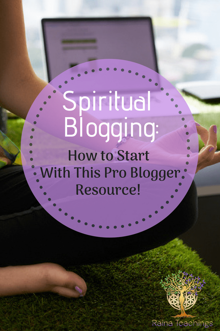 Spiritual Blogging: How to Start With This Pro Blogger Resource