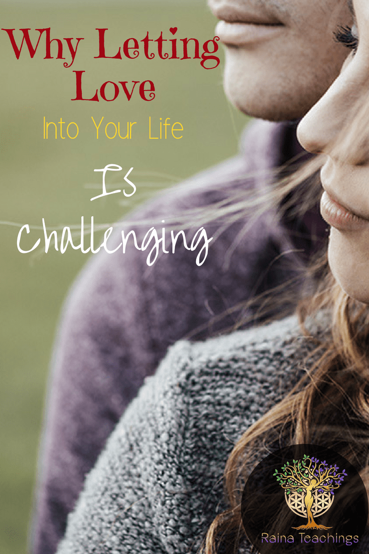 Why Letting Love Into Your Life Is Challenging