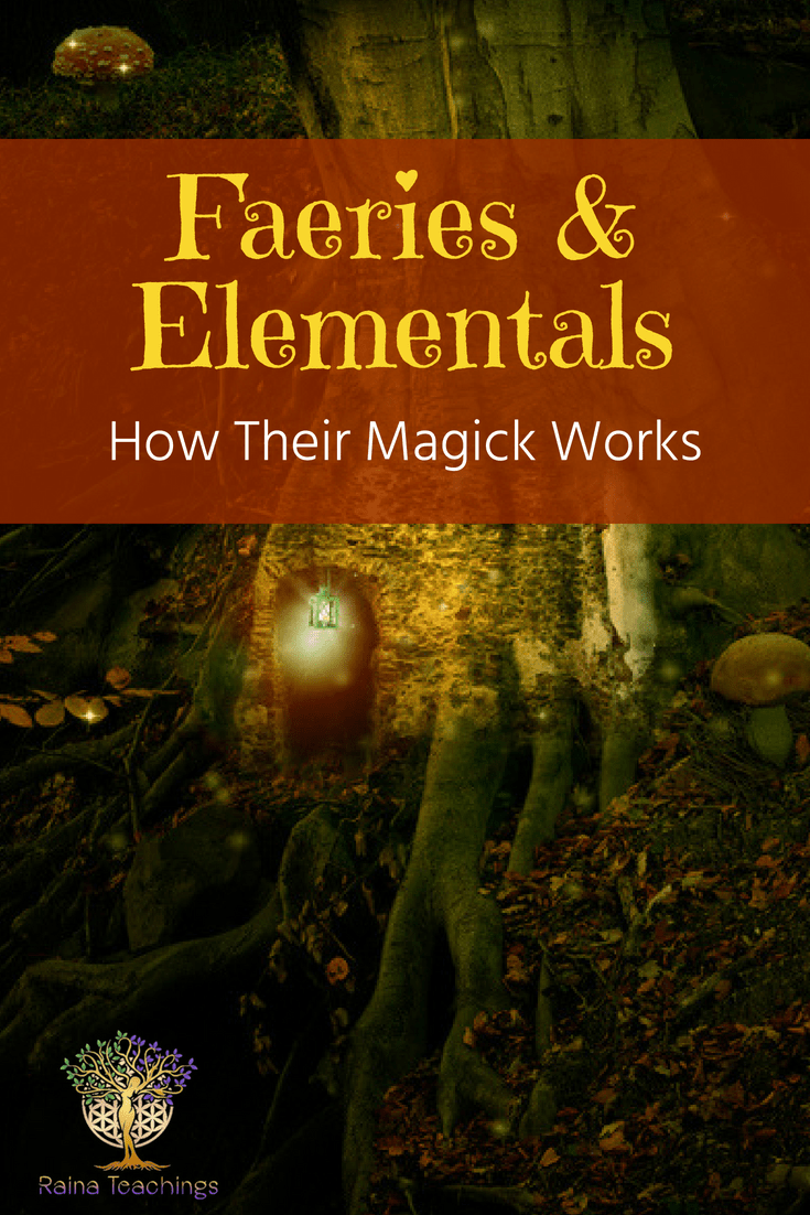 What are Faeries & Elementals? Learn the different types, how they work and how you can invite them into your spiritual practice | rainateachings #faeries #elementals #nature #magick #faerierealm