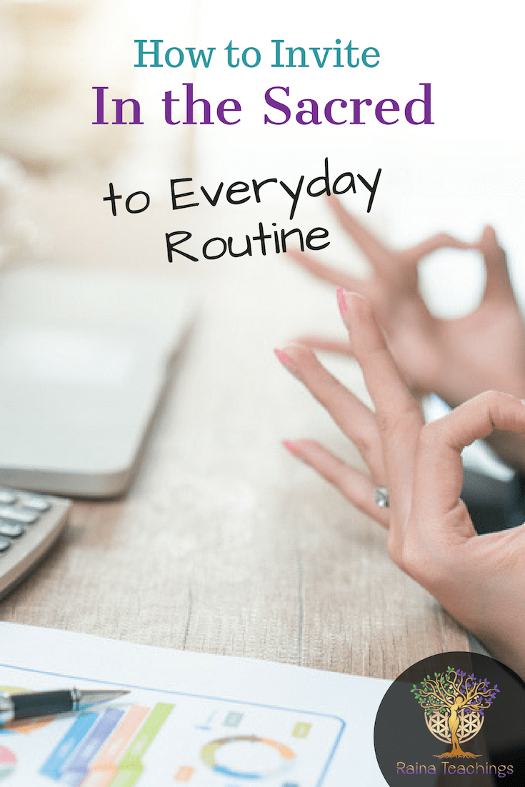 How to Invite the Sacred into Everyday Routine