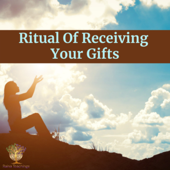 Ritual Of Receiving Your Gifts